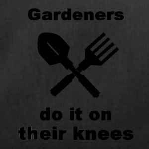 Gardeners Do It On Their Knees - Duffel Bag