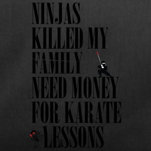 Ninjas killed my family. - Duffel Bag