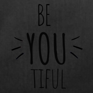 Be you tiful - Inspiring- Original black letters - Sporttasche