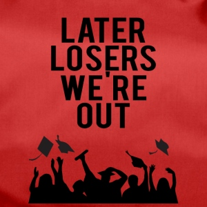 Abitur / Schulabschluss: Later Losers we´re Out. - Sporttasche