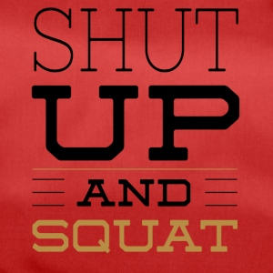 Shut Up And Squat - Fitness T-Shirt - Sporttasche