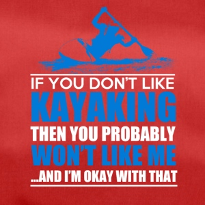 IF YOU DONT LIKE KAYAKING - Duffel Bag