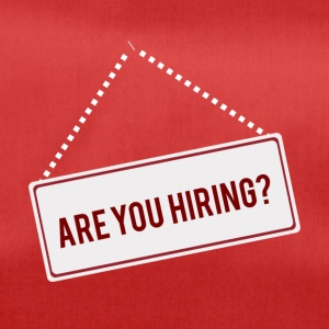High School / Education: Are You Hiring? - Duffel Bag