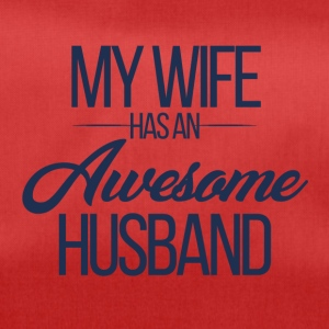Hochzeit / Heirat: My Wife has an awesome Husband - Sporttasche