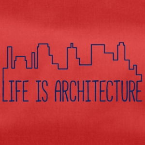 Architetto / Architettura: Life Is Architecture - Borsa sportiva