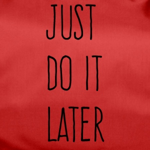 Just Do It Later - Sportsbag