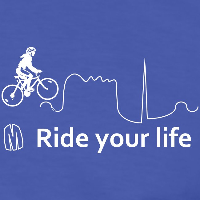 Ride Your Life