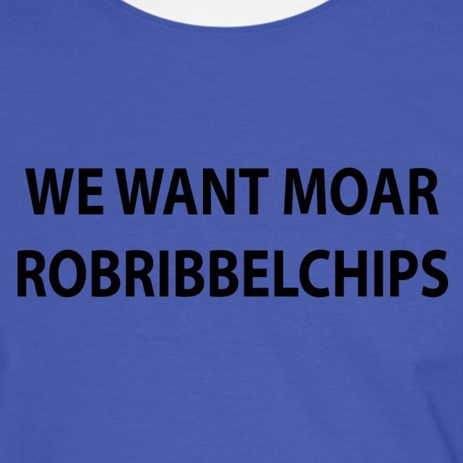 We want Moar RobRibbelchips T-Shirt (Male)
