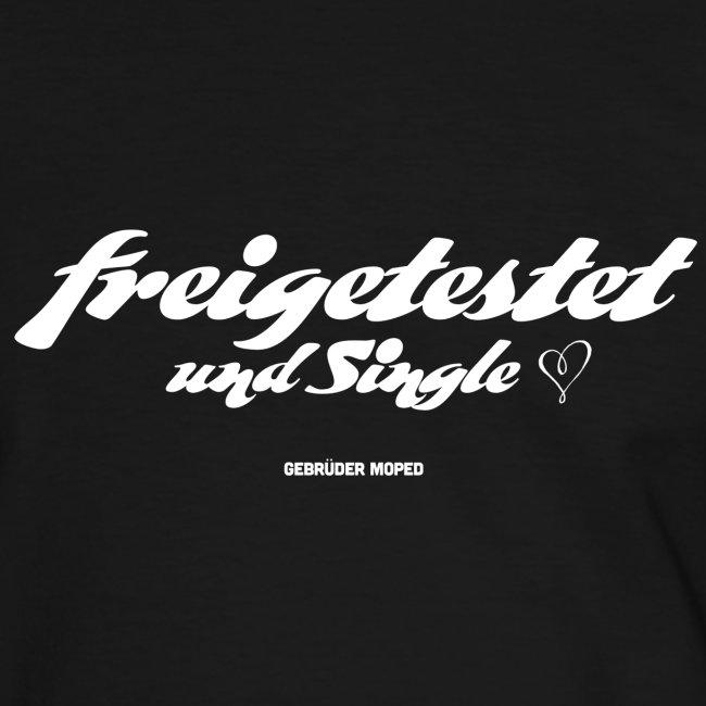 Freigetestet und Single
