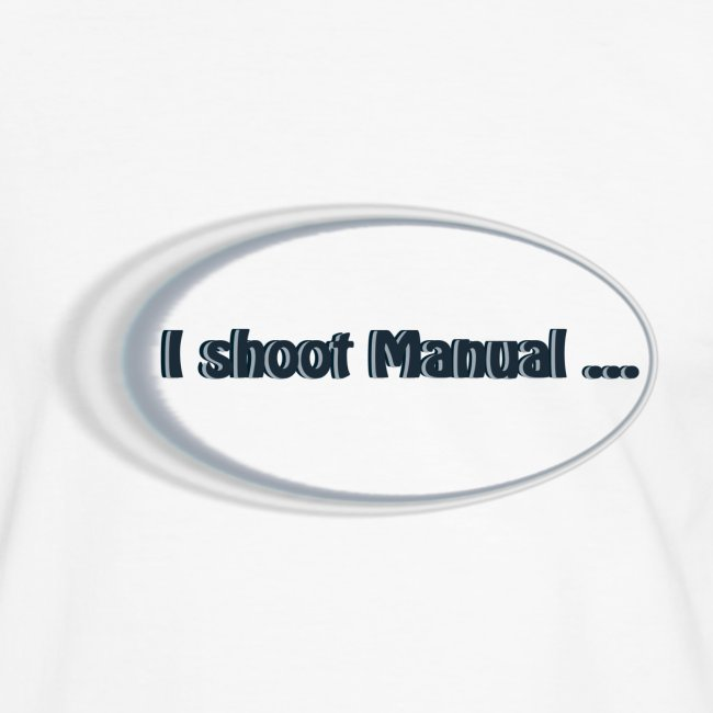 I shoot manual slogan