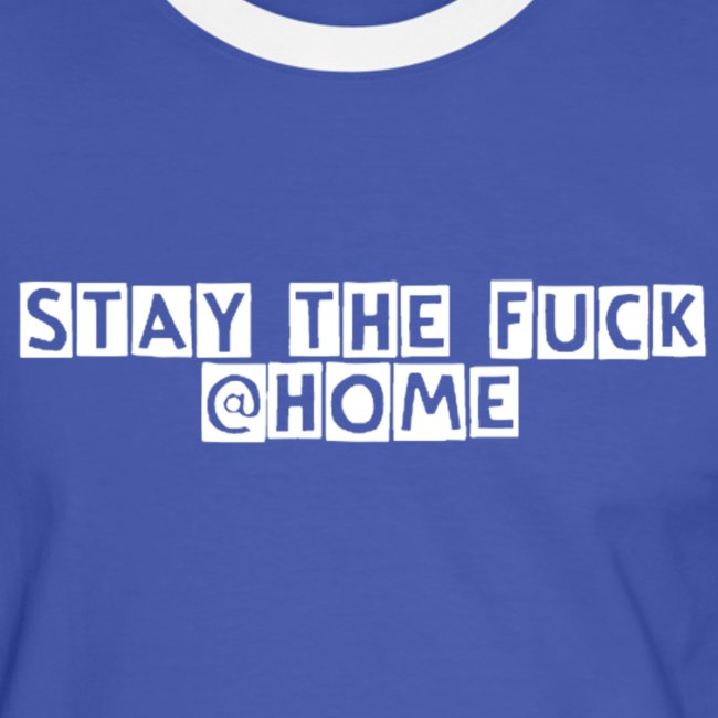 stay the fuck @home