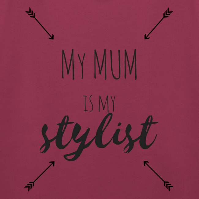My mum is my stylist no.2