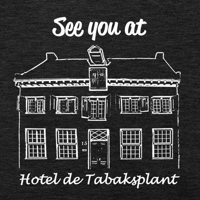 See you at Hotel de Tabaksplant WIT
