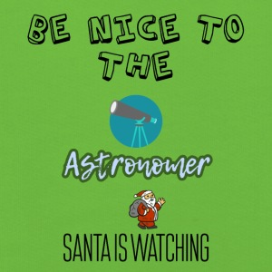 Be nice to the astronomer Santa is watching - Kids' Premium Hoodie