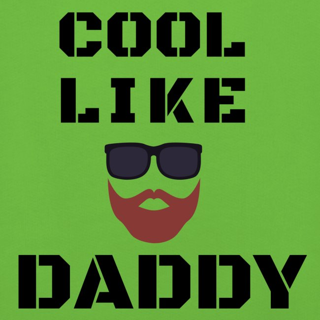 Cool like daddy
