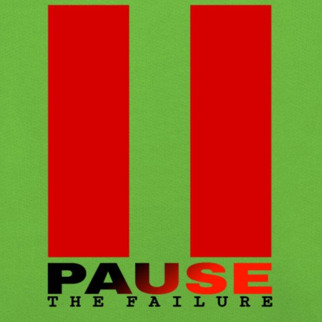 PAUSE THE FAILURE