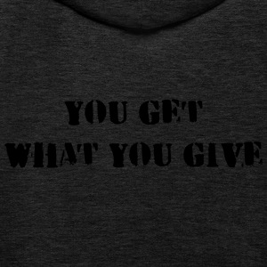You get what you give - Kinder Premium Hoodie
