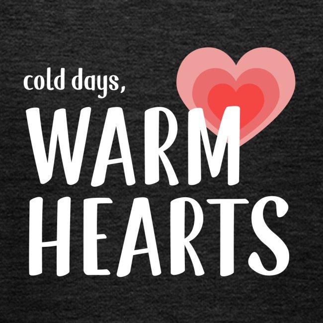 Cold days, Warm Hearts