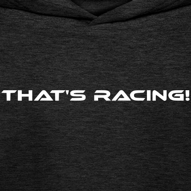 That's Racing!