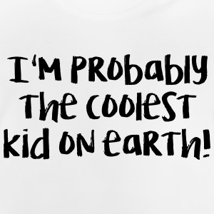 Coolest Kid on earth! - Baby T-Shirt