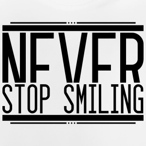 Never Stop Smiling 001 AllroundDesigns - Baby T-Shirt