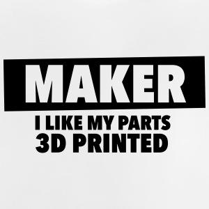 maker - i like my parts 3d printed - Baby T-Shirt