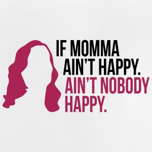 If Momma Ain t Happy Mother's - Mother's Day - Baby T-Shirt