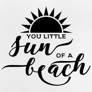 Summer, Sun, Beach & Sea - You Little Sun Of - Baby T-Shirt