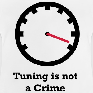Tuning is not a Crime - Baby T-Shirt