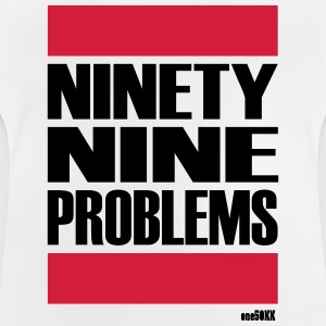 Ninety Nine problem - Baby T-shirt