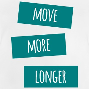 Move more longer - Baby T-Shirt