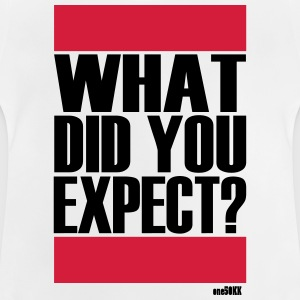 What did you expect? - Baby T-Shirt