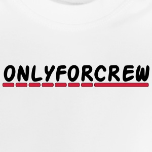 only for crew - Maglietta per neonato