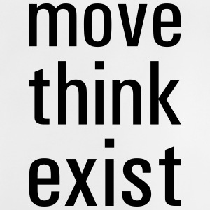Move think exist - Baby T-Shirt