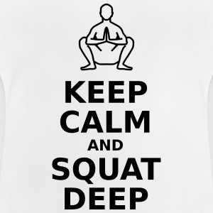 Keep calm and squat deep - Baby T-Shirt