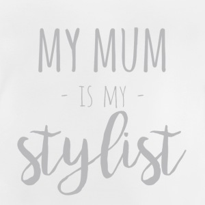my mum is my Stylist - grau - Baby T-Shirt