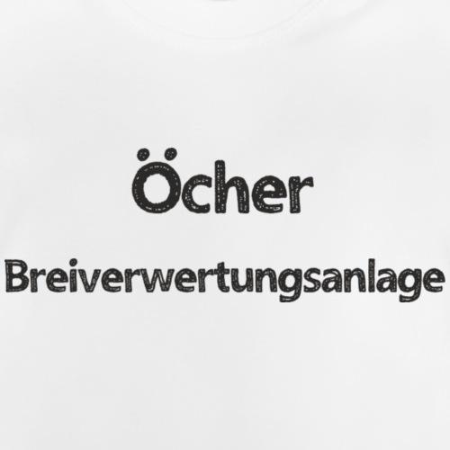Öcher Breiverwertungsanlage - Baby T-Shirt