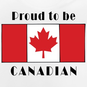 Proud To Be Canadian - Baby T-Shirt
