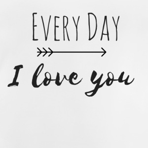 Every Day I love you Pertnerlook PART 1 - Baby T-Shirt