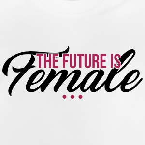 The Future is Female - muttertag - Baby T-Shirt