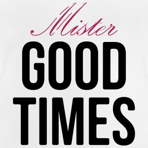 Mister Good Times - Baby T-shirt