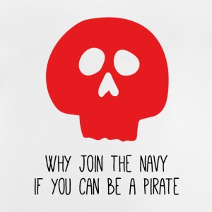 WHY JOIN THE NAVY - Baby T-Shirt