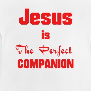 Jesus-Christ, the perfect companion - Baby T-Shirt