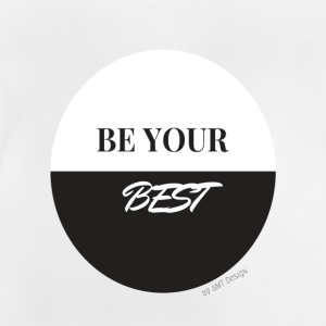 BE YOUR BEST - Hustle Fashion by AMTDesign - Baby T-Shirt