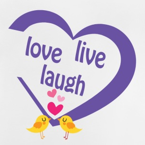live love laugh - Baby T-Shirt