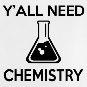 Y'ALL NEED CHEMISTRY - Baby T-Shirt