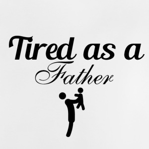 Tired as a Father - Baby T-Shirt
