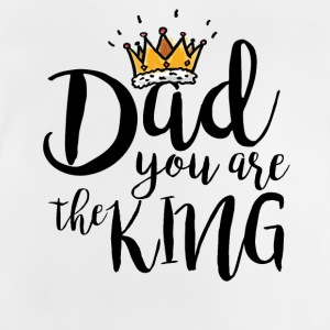 Dad you are the king T-shirt - Baby T-Shirt