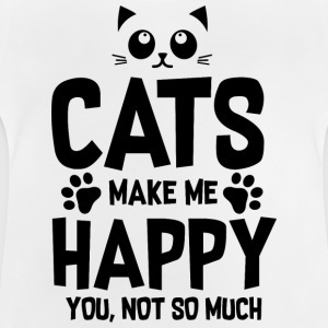 Cats makes me happy - you, not so much - Baby T-Shirt