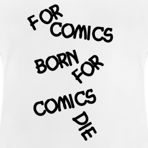 For comics fans living and dying - Baby T-Shirt